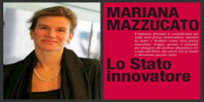 Mazzucato: Lo Stato innovatore