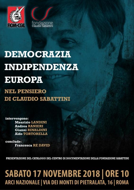 democrazia indipendenza europa nel pensiero di Claudio Sabattini [Roma, 17 novembre 2018]