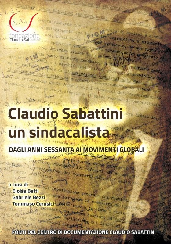 "copertina ""Claudio Sabattini un sindacalista..."""